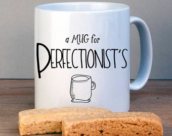 Perfectionist Personalised Mug-Mug for Perfectionists-Gift for Friend-Mug Gift-Gift for Birthday-Personalized Gift-Mug Gift-Best Friend Gift