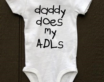 daddy does  my ADLs