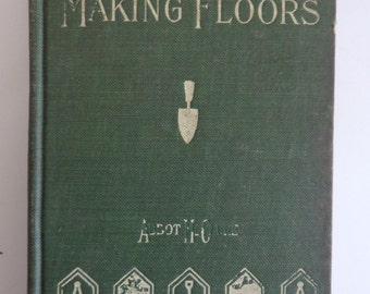 Making Floors. Wood, brick, tile and stone floor types and how to make them. 1915. 64 pages. FREE SHIPPING! Expert packaging! BUY today!