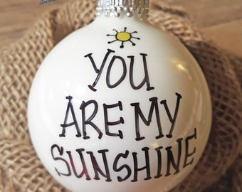 You Are My Sunshine Ornament, Quote Ornament, Personalized Ornament, Unique Gift, You Are My Sunshine, Holiday Ornament
