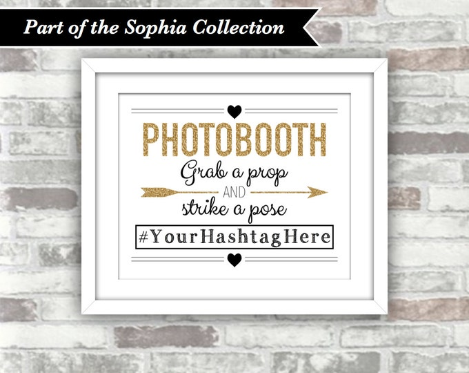 PRINTABLE Digital File - SOPHIA Collection - 8x10 Wedding Hashtag Photobooth Sign Grab a prop and strike a pose - Gold Glitter Effect Black