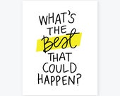 What's the best that could happen? Handlettered Giclee Print | Inspirational Office Art | Daily Motivation