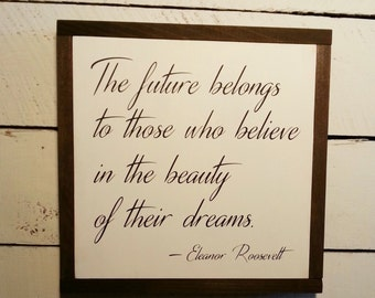 The Future belongs to Those who believe in the bounty of their dreams, Framed Rustic, farmhouse, Country Sign, home décor, bedroom decor