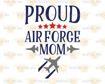 Proud Air Force Mom svg Air Force svg Military svg Plane svg Aircraft carrier svg Patriotic svg Mom gift svg Silhouette svg Cricut svg