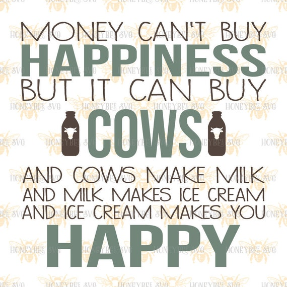 Cows Can Buy Happiness svg Money doesn't make you by ...