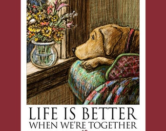 Yellow Lab Life Is When We're Together or Life Is Better With Flowers Poster of Labrador Retriever Looking at Flowers