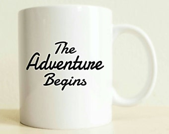 The Adventure Begins Mug | Graduation Gift | Gifts for Her | Boyfriend Gift | Girlfriend Gift | Best Friend Gift