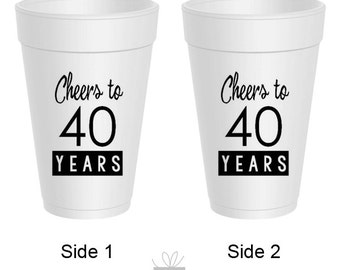 Cheers to 40 Years! 40th Birthday Styrofoam Cups, 10 count