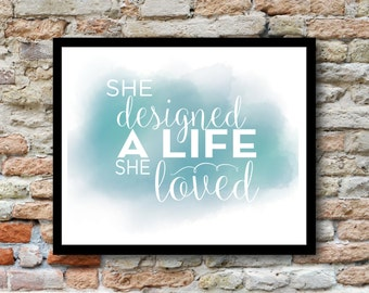 She Designed A Life She Loved - Print on textured, high quality coverstock - Watercolor, Typography, Strong Women