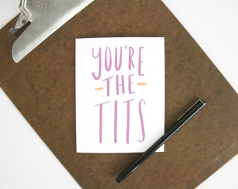 You're the tits card - adult greeting card - blank card - couple love - BFF - thank you