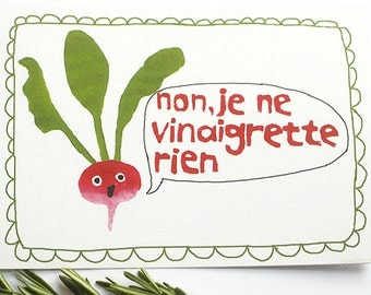 je ne vinaigrette rien radish sings of no regrets -or vinaigrette?!