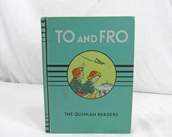 To and Fro The Quinlan Readers 1939 School Reader Textbook A First Reader by Myrtle Banks Quinlan Illustrated Constance Heffron Antique Book