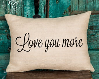 Love You More Pillow Cover, Wedding Gift, Christmas Gift, Handmade Custom Wedding Gift