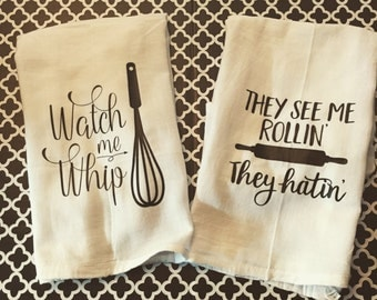 Flour Sack Towel, Housewarming Gift, Tea Towel, Watch Me Whip, Custom Kitchen Towels
