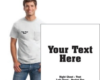 White Pocket Tee - Your Text - Right Chest
