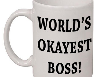 World's Okayest Boss Tea, Coffee Mug 11 ounce oz