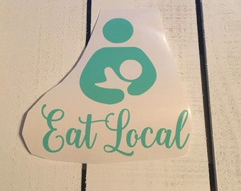 "Eat Local Decal 5"" x 5"" - Breastfeeding"