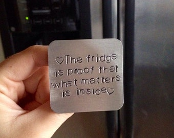 Inspirational quote, Foodie magnet, food for thought, heart felt, what matters is inside