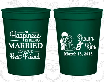 Happiness is Being Married to your Best Friend, Personalized Wedding Cups, Bride and Groom Cups, Rehearsal Dinner Cups, Plastic Cups (515)