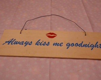 wooden hanging sign 'always kiss me goodnight'