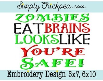 Embroidery Design -  Zombies Eat Brains Looks Like You're Safe - Halloween Saying - For 5x7 and 6x10 Hoops