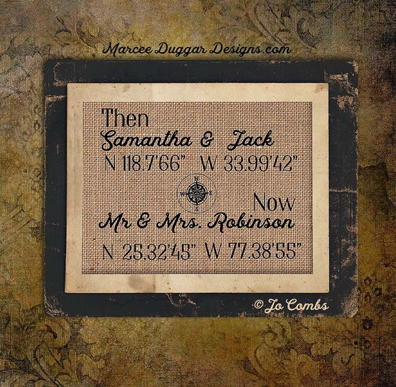 Then and Now |Burlap Print | Latitude Longitude | Wedding and Dating Dates | GPS Coodinates |  House Warming Gift | 0163
