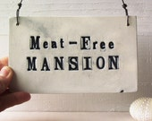 Meat-Free Mansion.  Hand-Made Ceramic Wall Plaque.