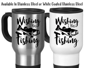 Travel Mug, Wishing I Was Fishing Angler Catching Fish Fisherman Bass Go Fish Hobby Fishing, Stainless Steel, 14 oz - Gift Idea