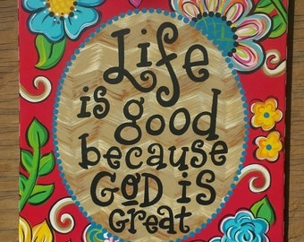 Life is good because God us great