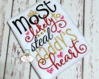 Most likely to steal Daddy's Heart shirt or bodysuit, Girl Valentine Shirt, Most Likely to steal Daddy's Heart, Valentine Shirt