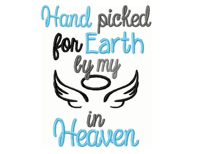 Hand Picked For Earth By Someone In Heaven Embroidery