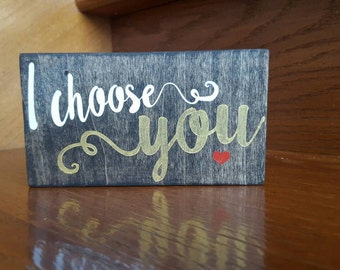 I choose you sign wood desk/shelf sign. White and gold with red heart. Wedding/anniversary/engagement/Valentines day gift.