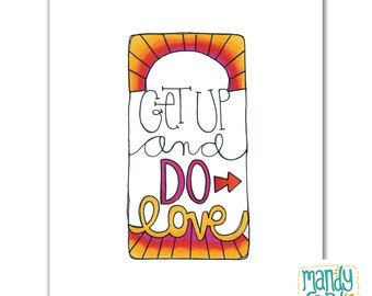 Get Up and Do Love Handlettering Illustration Art Print Love Does