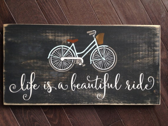 Life Is A Beautiful Ride Vintage Bicycle Sign By IzzyB