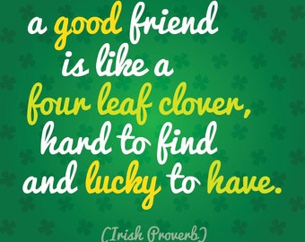 A good Friend Is Like A Four Leaf Clover, hard to find and.. - Colored magnet