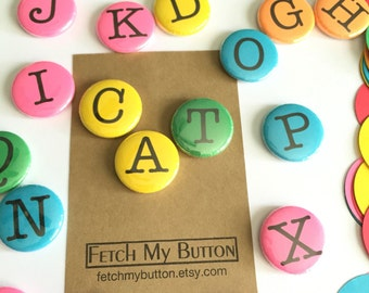 Three Letter Words - CAT - Alphabet pinbacks - ABC - three 1 inch pins  - you pick your colors
