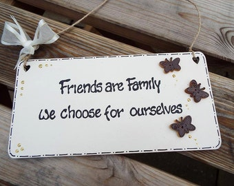 "FRIENDS ARE FAMILY we choose for ourselves [8""x4"" wooden wall plaque]"