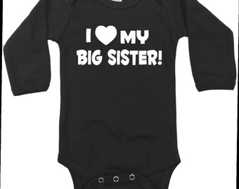 I love my big sister baby infant bodysuit long sleeved little sister or brother sibling size and color choice new
