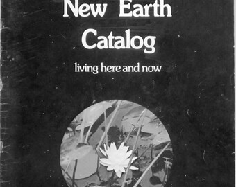 The New Earth Catalog, living here and now