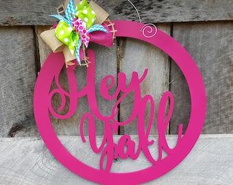 Hey Y'all Door Hanger - Summer Wreath - Southern Door Decor - Southern Saying - Wall Hanging - Dorm Room - Wedding Gift - Birthday Gift