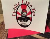 I Willie Like You