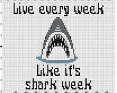 Live Every Week Like It's Shark week - Modern Cross Stitch Pattern - Instant Download