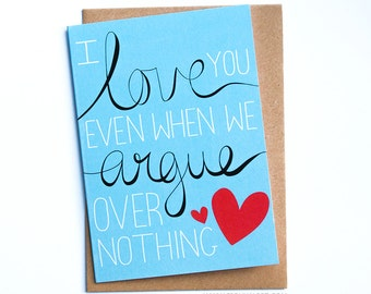 Anniversary card - Valentines day card - Valentines card - sorry card Birthday argue girlfriend boyfriend for him for love card I love you