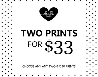 Any Two 8 x 10 Prints -  Chalkboard Print -  Chalk Art -