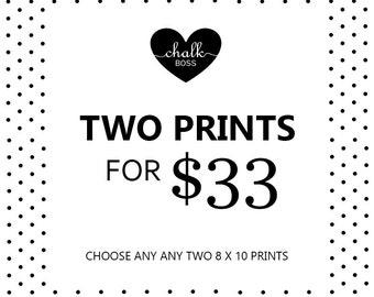 Any Two 8 x 10 Prints -  Chalkboard Print -  Chalk Art -