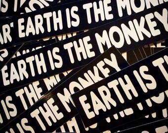 Bumper Sticker - Earth Is The Monkey
