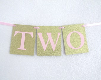 TWO Banner Pink and Gold TWO Banner Second Birthday Banner TWO Decorations 2nd Birthday Girl Second Birthday Age Banner High Chair Decor