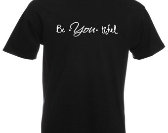 Mens T-Shirt with Quote Be*You*tiful Design / Inspirational Text Beautiful Shirts / Motivational Shirt + Free Random Decal Gift