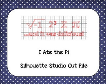 I Ate the Pi Day Silhouette Cut File