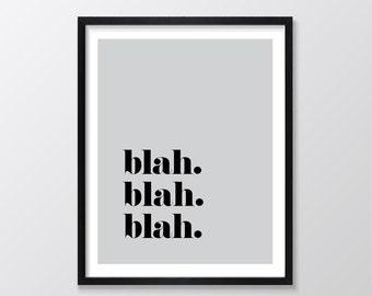 Printable Art, Instant Download, Printable Quote, Inspirational & Motivational Typography Print, Wall Art Quote, Blah blah Blah